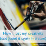 How I lost my creativity (and found it again in a cake)