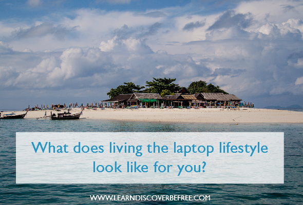 What does living the laptop lifestyle look like for you?