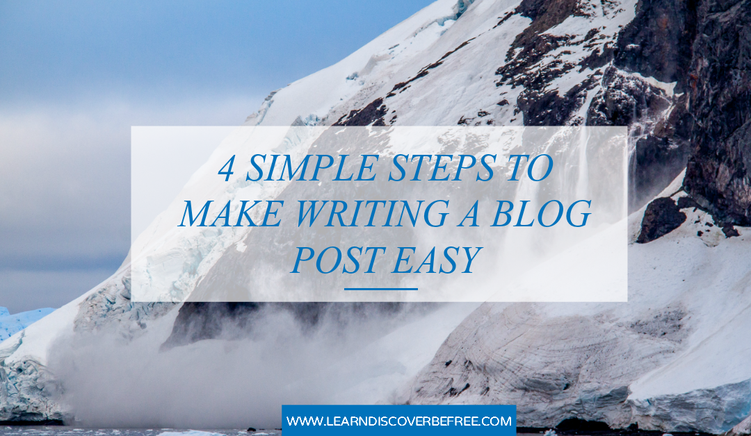 4 Simple Steps To Make Writing A Blog Post Easy