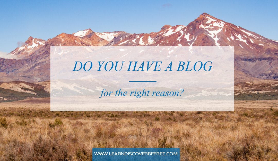 Do You Have A Blog For The Right Reason?