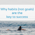 Why Habits (Not Goals) Are The Key To Success