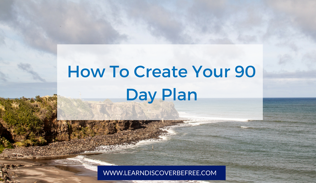create your 90 day plan