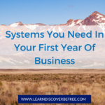Systems You Need In Your First Year Of Business