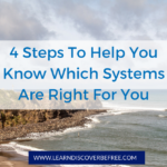 4 Steps To Help You Know Which Systems Are Right For You