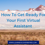 How To Get Ready For Your First Virtual Assistant