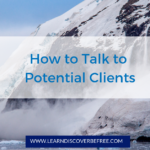 How to Talk to Potential Clients