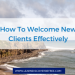 How To Welcome New Clients Effectively