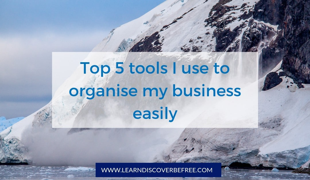 Top 5 tools I use to organise my business easily