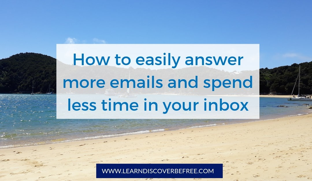 How to easily answer more emails and spend less time in your inbox