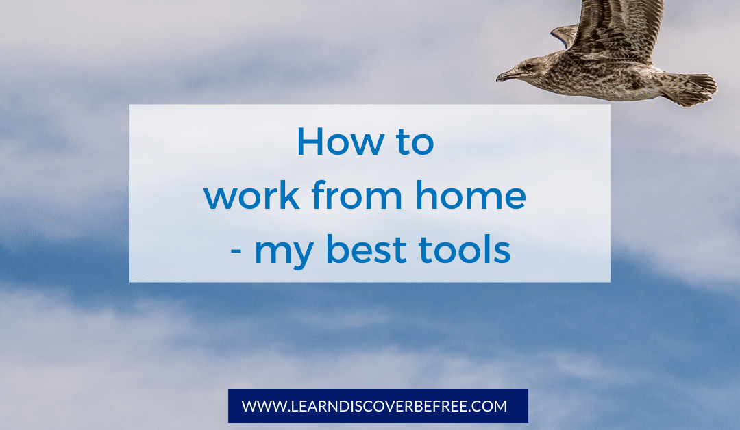 How to work from home – my best tools