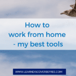 How to work from home - my best tools