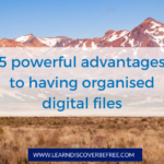 5 powerful advantages to having organised digital files