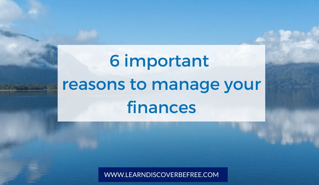 6 important reasons to manage your finances