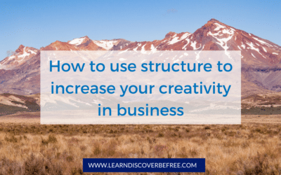 How to use structure to increase your creativity in business