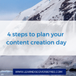 4 steps to plan your content creation day